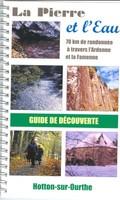 La Pierre et l'Eau : guide de découverte